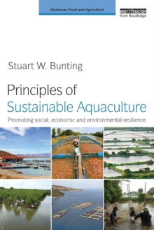Principles of Sustainable Aquaculture : Promoting Social, Economic and Environmental Resilience, Paperback / softback Book