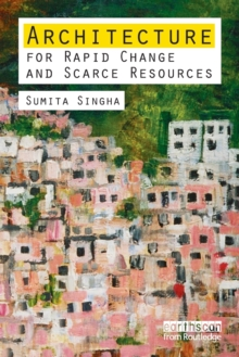 Architecture for Rapid Change and Scarce Resources, Paperback / softback Book
