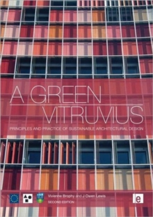 A Green Vitruvius : Principles and Practice of Sustainable Architectural Design, Paperback Book