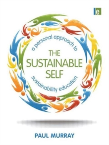 The Sustainable Self : A Personal Approach to Sustainability Education, Paperback Book