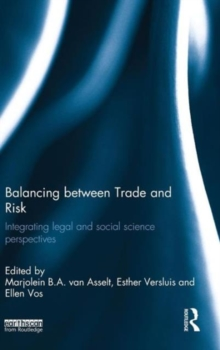 Balancing Between Trade and Risk : Integrating Legal and Social Science Perspectives, Hardback Book