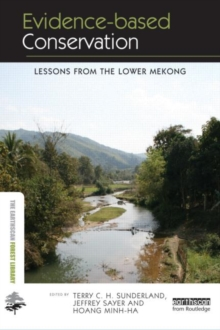 Evidence-based Conservation : Lessons from the Lower Mekong, Hardback Book