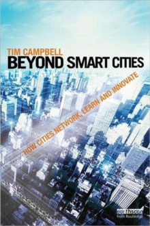 Beyond Smart Cities : How Cities Network, Learn and Innovate, Paperback / softback Book