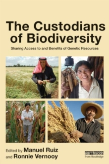 The Custodians of Biodiversity : Sharing Access to and Benefits of Genetic Resources, Hardback Book