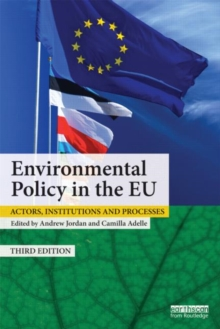Environmental Policy in the EU : Actors, Institutions and Processes, Paperback Book