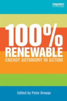 100 Per Cent Renewable : Energy Autonomy in Action, Paperback Book