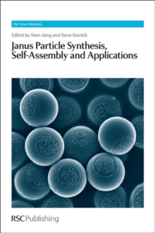 Janus Particle Synthesis, Self-Assembly and Applications, Hardback Book