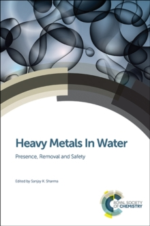 Heavy Metals In Water : Presence, Removal and Safety, Hardback Book