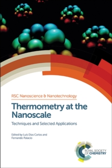 Thermometry at the Nanoscale : Techniques and Selected Applications, Hardback Book