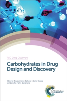 Carbohydrates in Drug Design and Discovery, Hardback Book