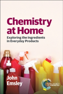 Chemistry at Home : Exploring the Ingredients in Everyday Products, Paperback / softback Book