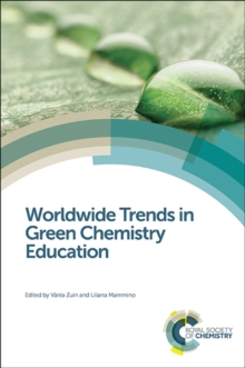 Worldwide Trends in Green Chemistry Education, Hardback Book