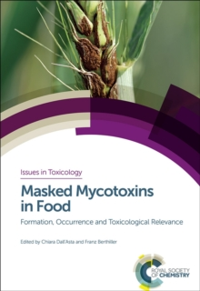 Masked Mycotoxins in Food : Formation, Occurrence and Toxicological Relevance, Hardback Book