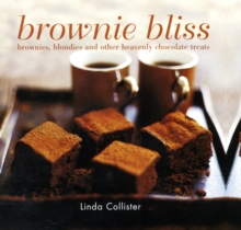 Brownie Bliss : Brownies, Blondies and Other Heavenly Chocolate Treats, Hardback Book