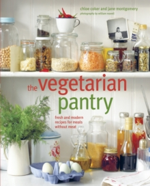 The Vegetarian Pantry : Fresh and Modern Meat-Free Recipes, Hardback Book