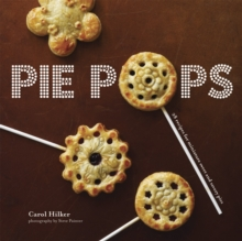 Pie Pops : Miniature Sweet and Savoury Pies for All Occasions, Hardback Book
