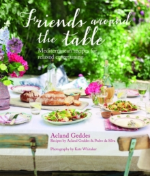 Friends Around the Table : Relaxed Entertaining for Every Occasion, Hardback Book
