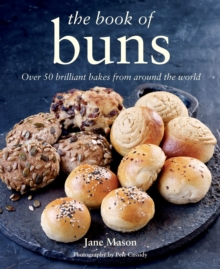 The Book of Buns : Over 50 Brilliant Bakes from Around the World, Hardback Book