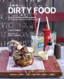 Dirty Food : Over 65 devilishly delicious recipes for the best worst food you'll ever eat!, Hardback Book