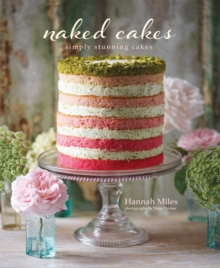 Naked Cakes : Simply Stunning Cakes, Hardback Book
