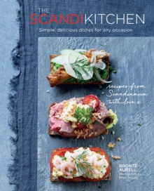 The Scandi Kitchen : Simple, Delicious Dishes for Any Occasion, Hardback Book