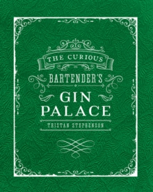 The Curious Bartender's Gin Palace, Hardback Book