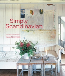 Simply Scandinavian : 20 Stylish and Inspirational Scandi Homes, Hardback Book