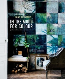 In the Mood for Colour : Perfect Palettes for Creative Interiors, Hardback Book