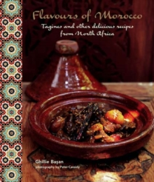 Flavours of Morocco : Tagines and Other Delicious Recipes from North Africa, Hardback Book