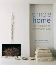 Simple Home : Calm Spaces for Comfortable Living, Hardback Book