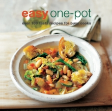 Easy One-Pot : Over 100 Tasty Recipes for Busy Cooks, Paperback / softback Book