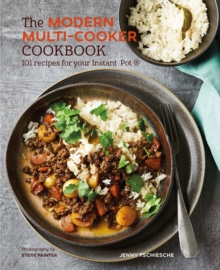 The Modern Multi-cooker Cookbook : 101 Recipes for Your Instant Pot (R), Hardback Book