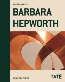 Barbara Hepworth (British Artists), Hardback Book