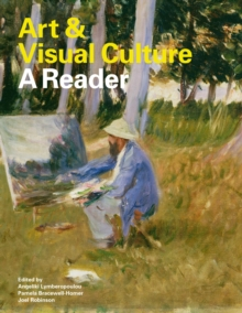 Art & Visual Culture: A Reader, Paperback Book