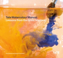 Tate Watercolour Manual: Lessons from the Great Masters, Paperback Book