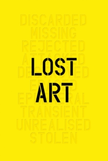 Lost Art: Missing Arworks of Twentiet, Hardback Book
