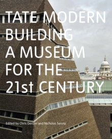 Tate Modern: Building a Museum for the C21st, Paperback Book