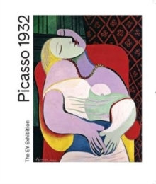 Picasso 1932 : Love, Fame, Tragedy, Paperback / softback Book