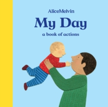 My Day : A Book of Actions, Board book Book