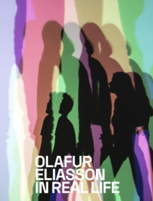 Olafur Eliasson : In Real Life, Paperback / softback Book