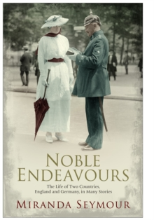 Noble Endeavours : The life of two countries, England and Germany, in many stories, Paperback / softback Book