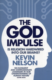 The God Impulse : Is Religion Hardwired into the Brain?, Paperback Book