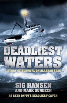 Deadliest Waters : A Story of Survival on Alaskan Seas, Paperback / softback Book