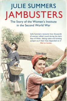 Jambusters : The remarkable story which has inspired the ITV drama Home Fires, Paperback Book