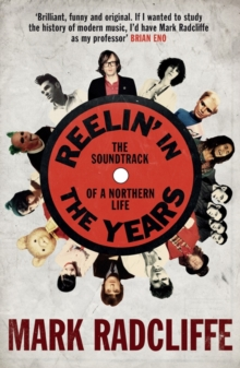 Reelin' in the Years : The Soundtrack of a Northern Life, Paperback Book
