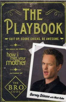 The Playbook : Suit Up. Score Chicks. Be Awesome, Paperback Book