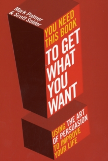 You Need This Book ... : ... to get what you want, Paperback Book