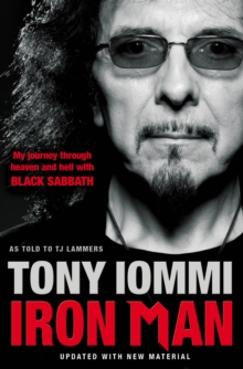 Iron Man : My Journey Through Heaven and Hell with Black Sabbath, Paperback Book