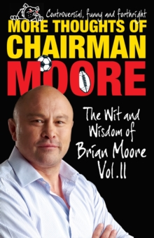More Thoughts of Chairman Moore : The Wit and Wisdom of Brian Moore Vol. II, Paperback Book