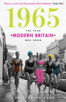 1965 : The Year Modern Britain was Born, Paperback Book